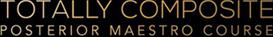 totally composite posterior maestro course